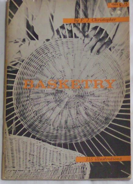 Basketry, by F. J. Christopher