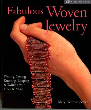 Fabulous Woven Jewelry Book By Mary Hettmansperger