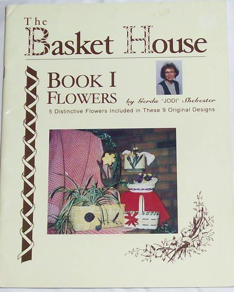 The Basket House, Book 1 Flowers by Jodi Shebester - Click Image to Close