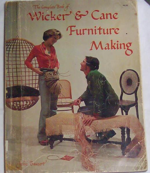 The Complete Book of Wicker & Cane Furniture Making - Click Image to Close