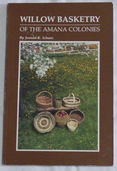 Willow Basketry of the Amana Colonies